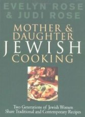 Mother and Daughter Jewish Cooking Two Generations of Jewish Women Share Traditional and Contemporary Recipes