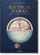 Nautical Works Masterpiece A complete reprint of the exquisite illuminated Les premières œuvres de Jacques Devaulx