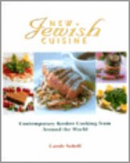 New Jewish Cuisine Contemporary Kosher Cooking from Around the World