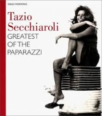 Tazio secchiaroli. first of the paparazzi Greatest of the Paparazzi